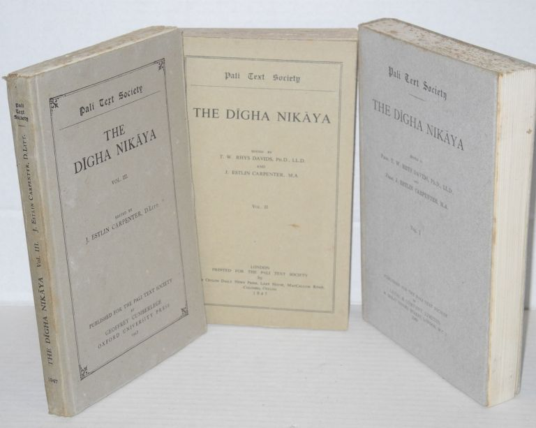 The Digha Nikaya [set, three volumes]. T. W. Rhys Davids, J Estlin Carpenter.