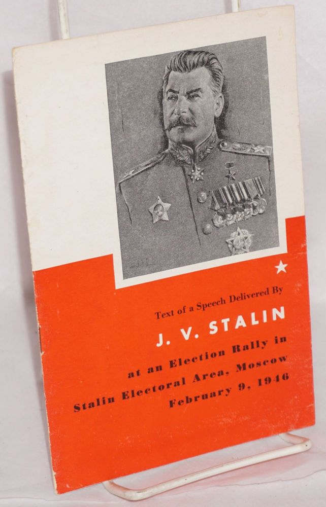 Speech delivered at a meeting of voters of the Stalin electoral area of Moscow, February 9, 1946. J. V. Stalin.