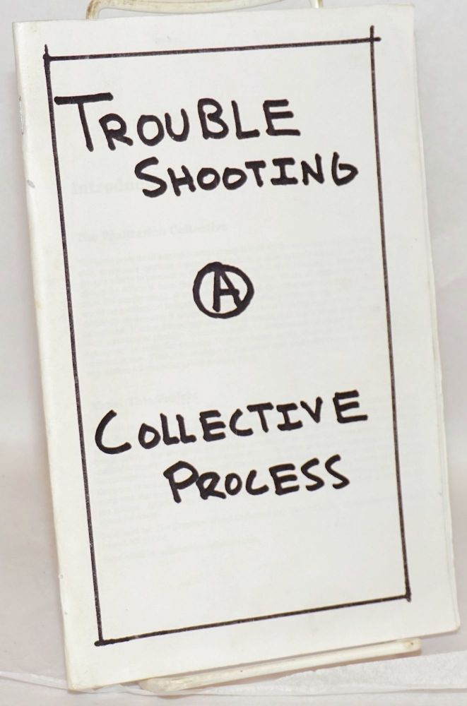 Trouble shooting collective process