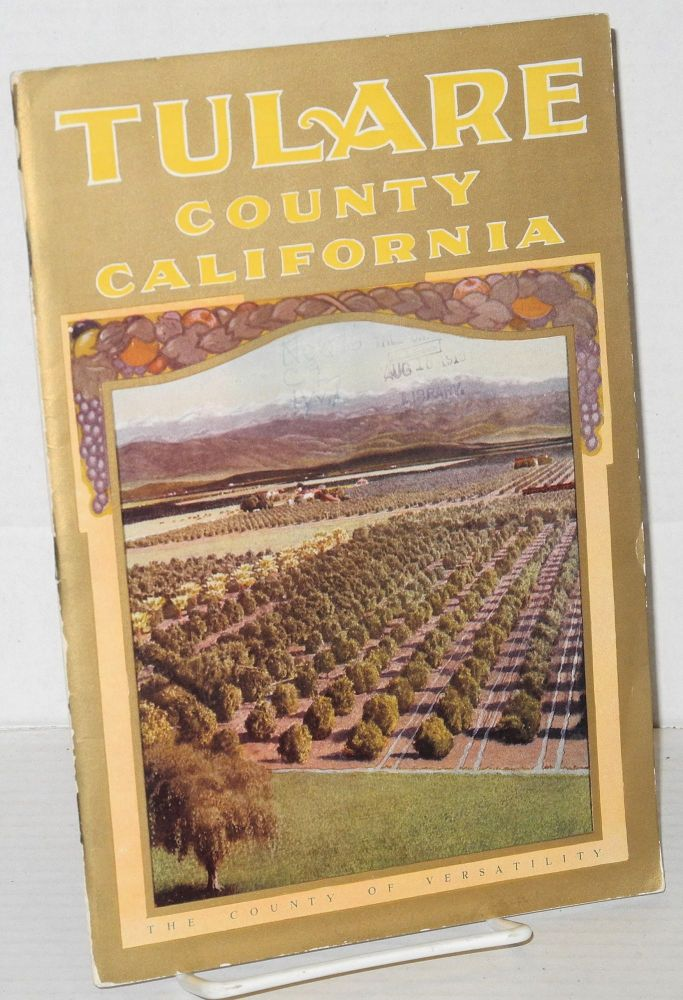 Tulare County California: California lands for wealth, Caifornia fruit for health. M. B. Levick.