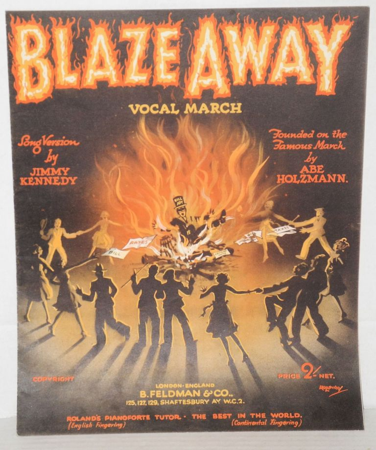 Blaze away: vocal march [sheet music]. Jimmy Kennedy, , song version, cover Abe Holzmann, Holloway.