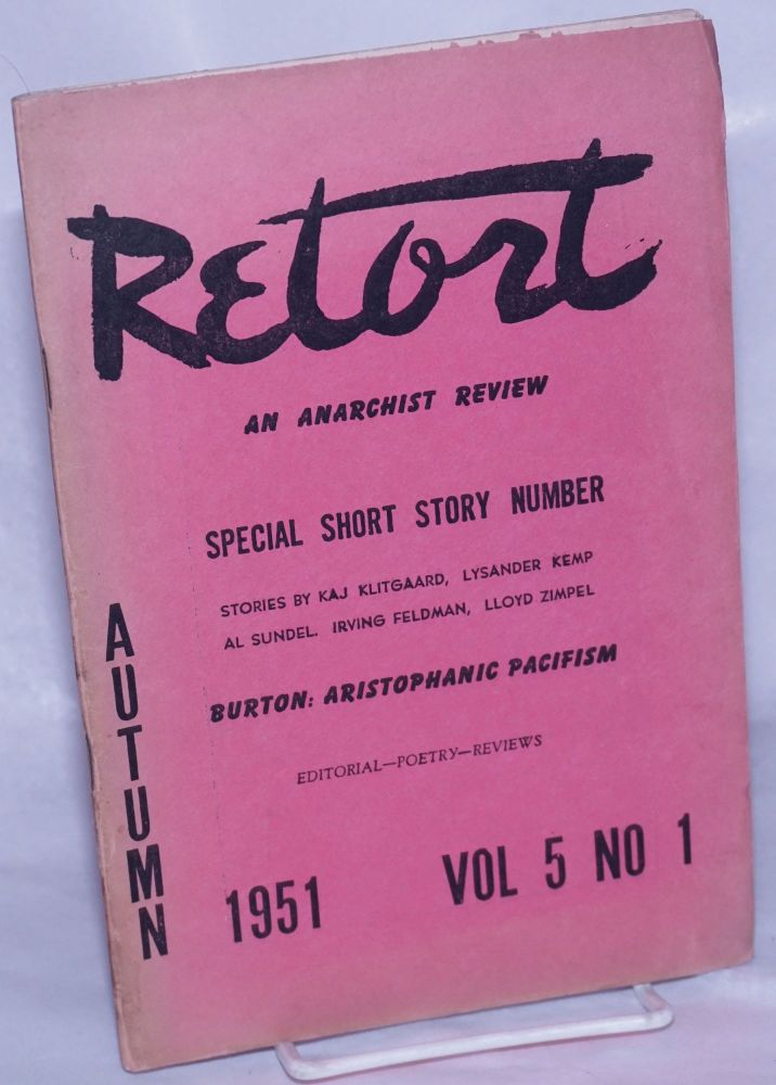 Retort, an anarchist review. Special short story number. Vol. 5, no. 1, Autumn 1951. Holley R. Cantine, , Jr., eds Dachine Rainer.