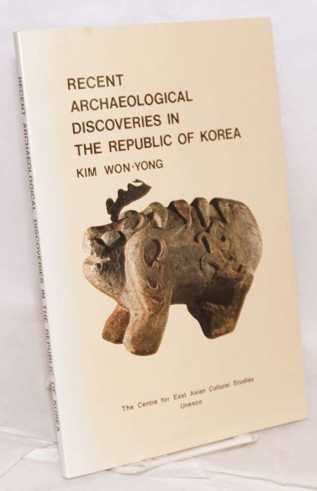 Recent archaeological discoveries in the Republic of Korea. Won-Yong Kim.