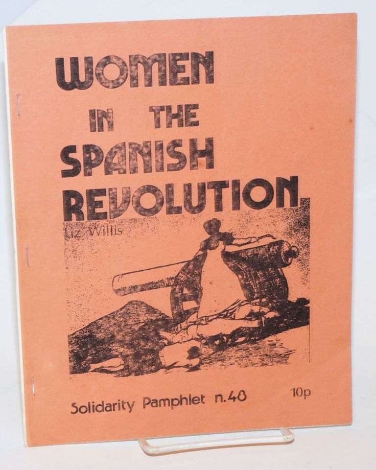 Women in the Spanish revolution. Liz Willis.