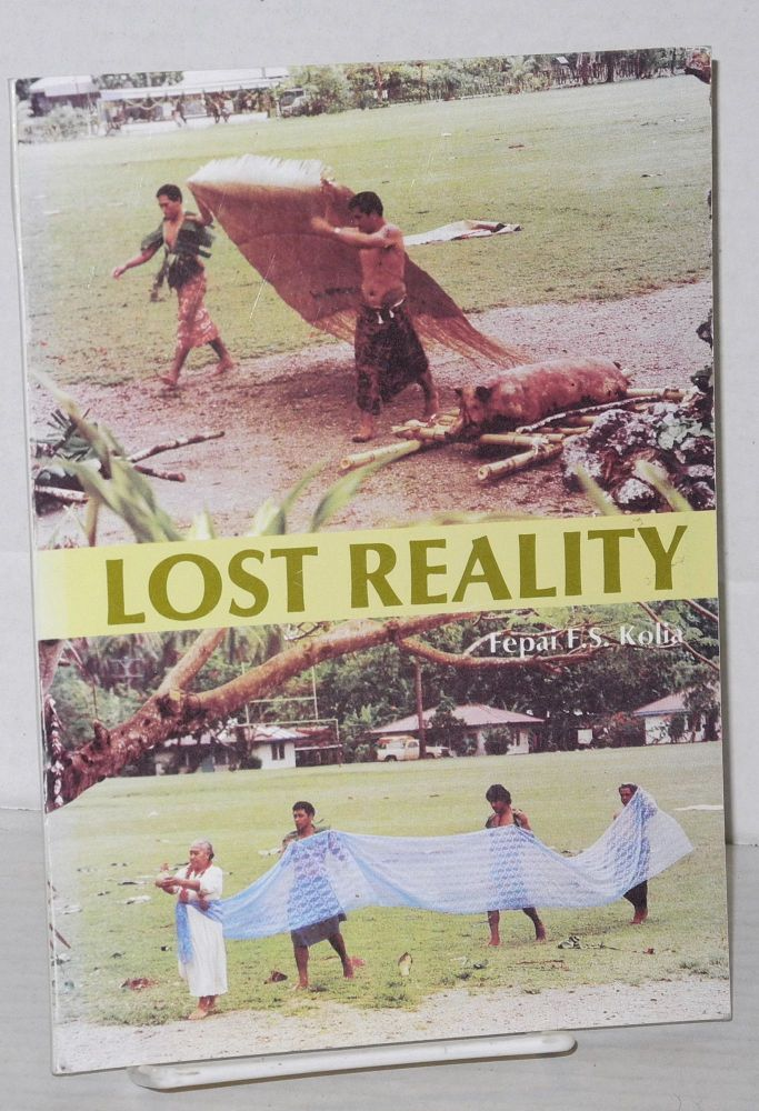 Lost reality (a message through poems). Fepai F. S. Kolia.