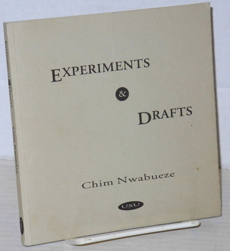 Experiments and drafts. Chim Nwabueze.