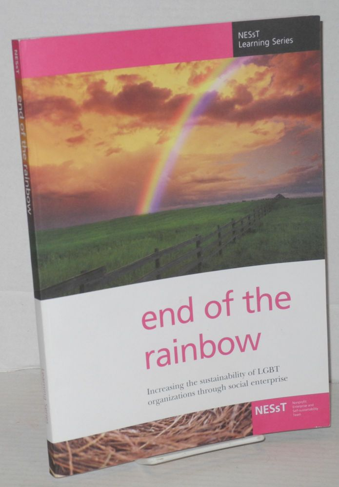 End of the rainbow: increasing the sustainability of LGBT organizations through social enterprise. Lee Davis.