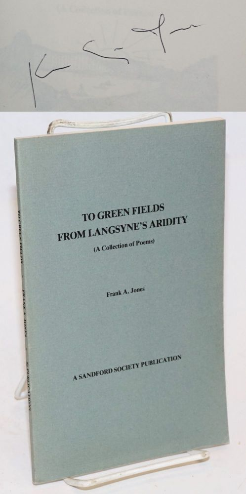 To Green Fields from Langsyne's Aridity (A collection of Poems). Frank A. Jones.