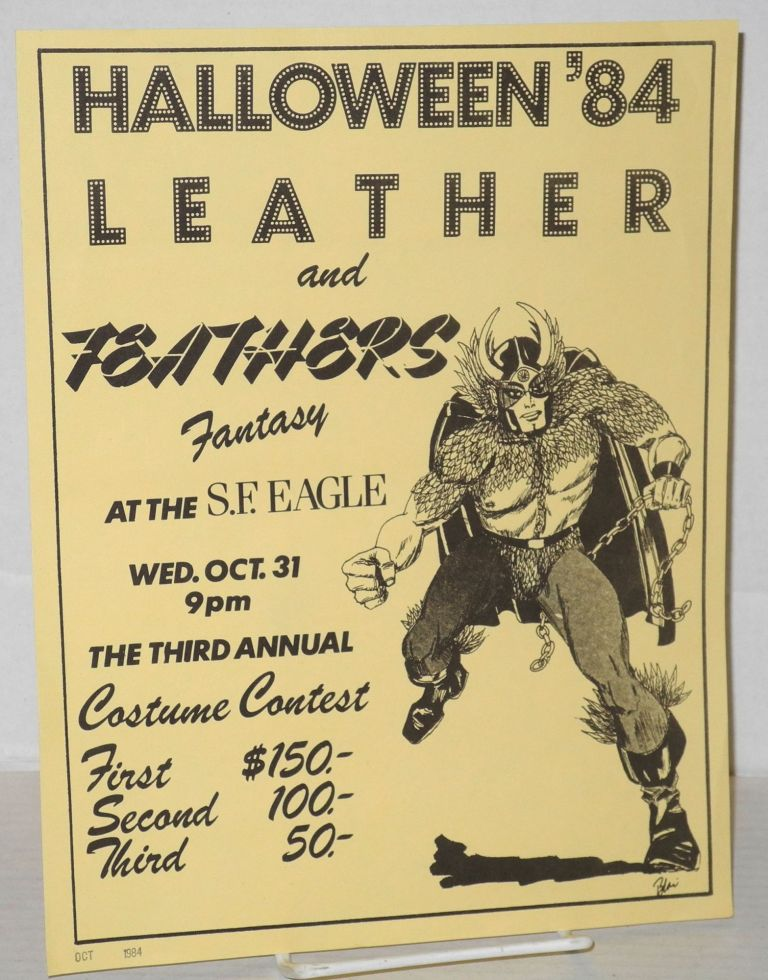 Halloween '84 leather and feathers fantasy at the S.F. Eagle [handbill] Wed Oct. 31 9pm, the third annual costume contest
