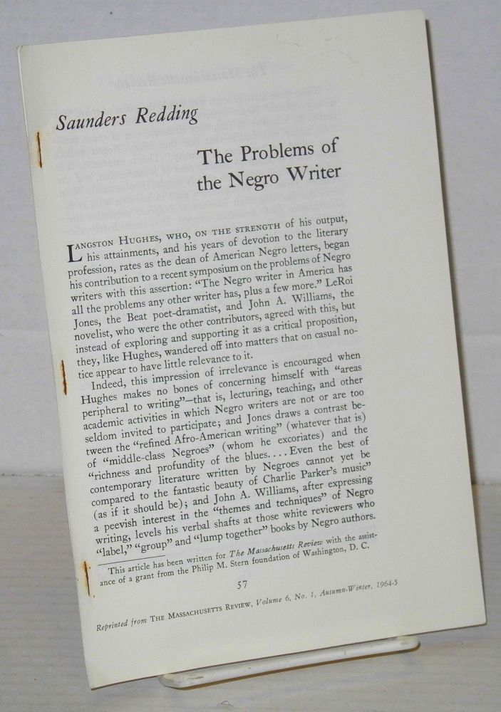 The problems of the Negro writer: reprinted from the Massachusetts Review, volume 6, no. 1, Autumn-Winter, 1964-5. Saunders Redding.