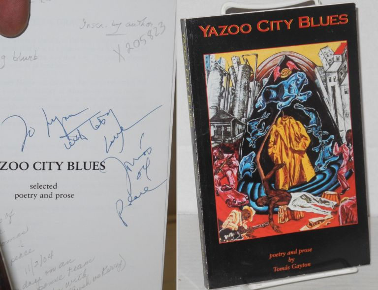 Yazoo City Blues Selected Poetry and Prose. Tomás Gayton.