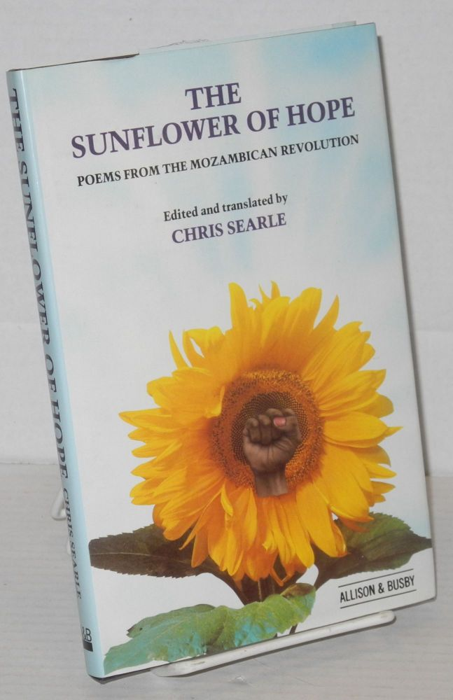 The sunflower of hope, poems from the Mozambican revolution. Chris Searle, ed.