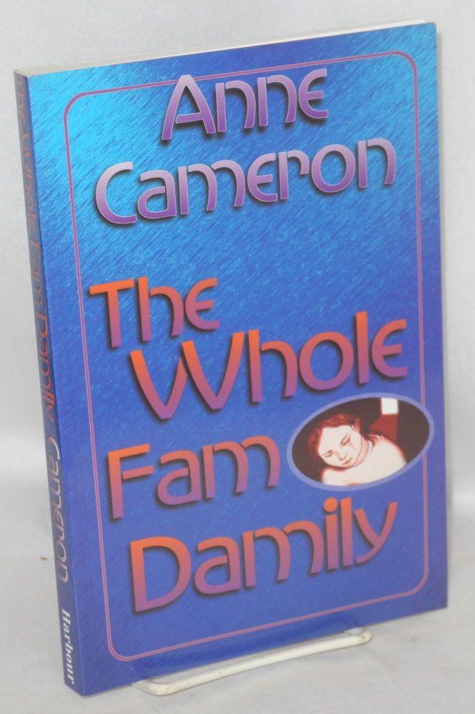 The whole Fam Damily or round and round she goes, and if she'll stop, nobody knows. Anne Cameron.