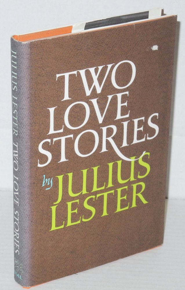 Two Love Stories. Julius Lester.
