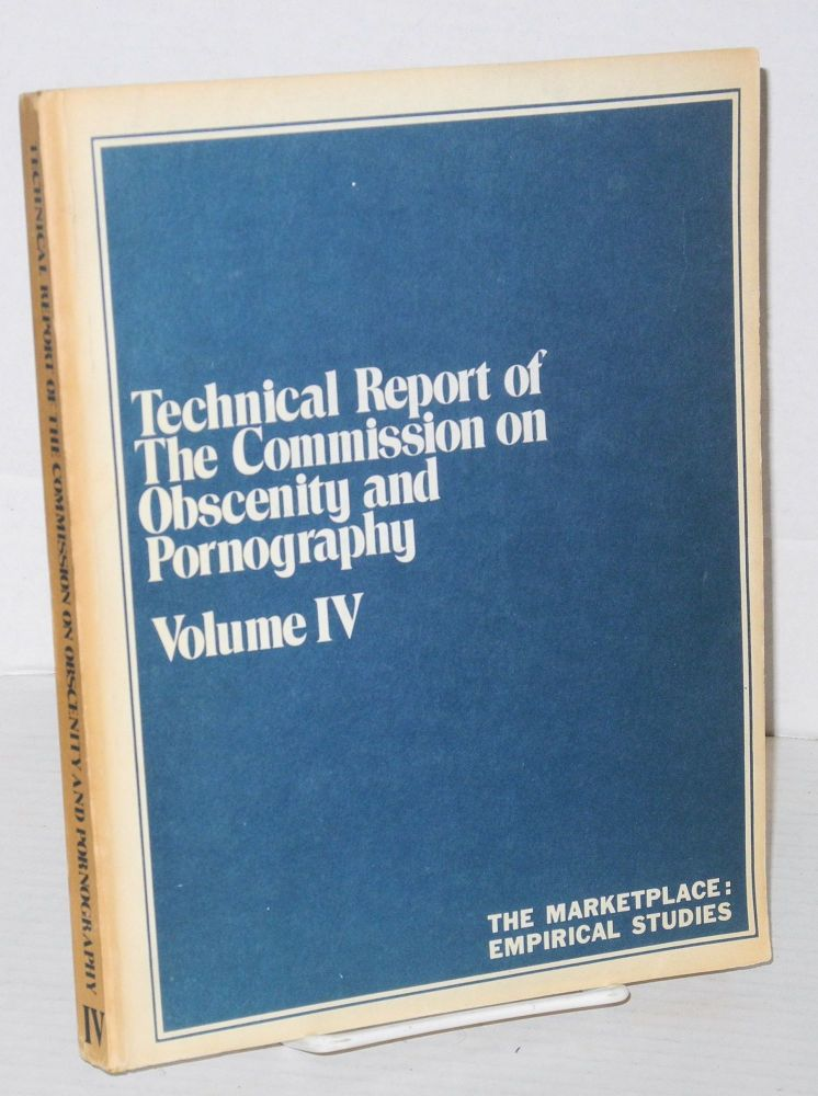Technical report of the Commission on Obscenity and Pornography: volume IV; the marketplace: empirical studies. W. Cody Wilson.