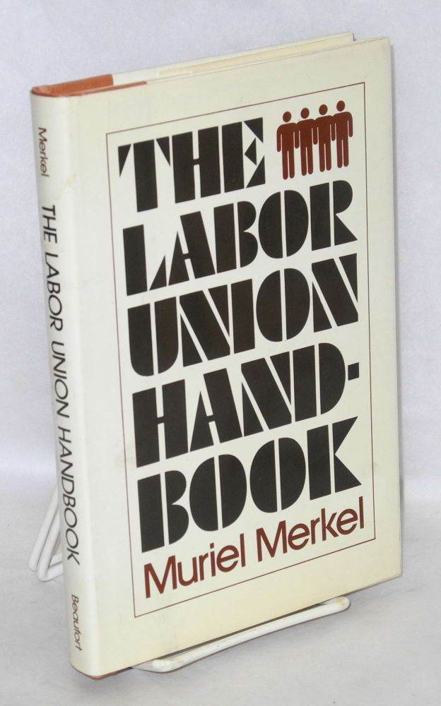 The labor union handbook. Muriel Merkel.