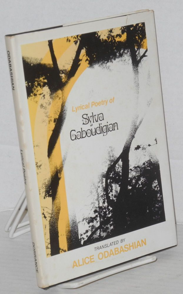Lyrical poetry of Sylva Gaboudigian. Sylva Gaboudigian, Alice Odabashian.