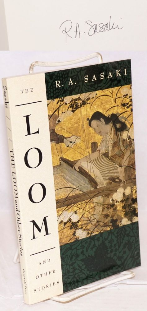 The loom and other stories. R. A. Sasaki.