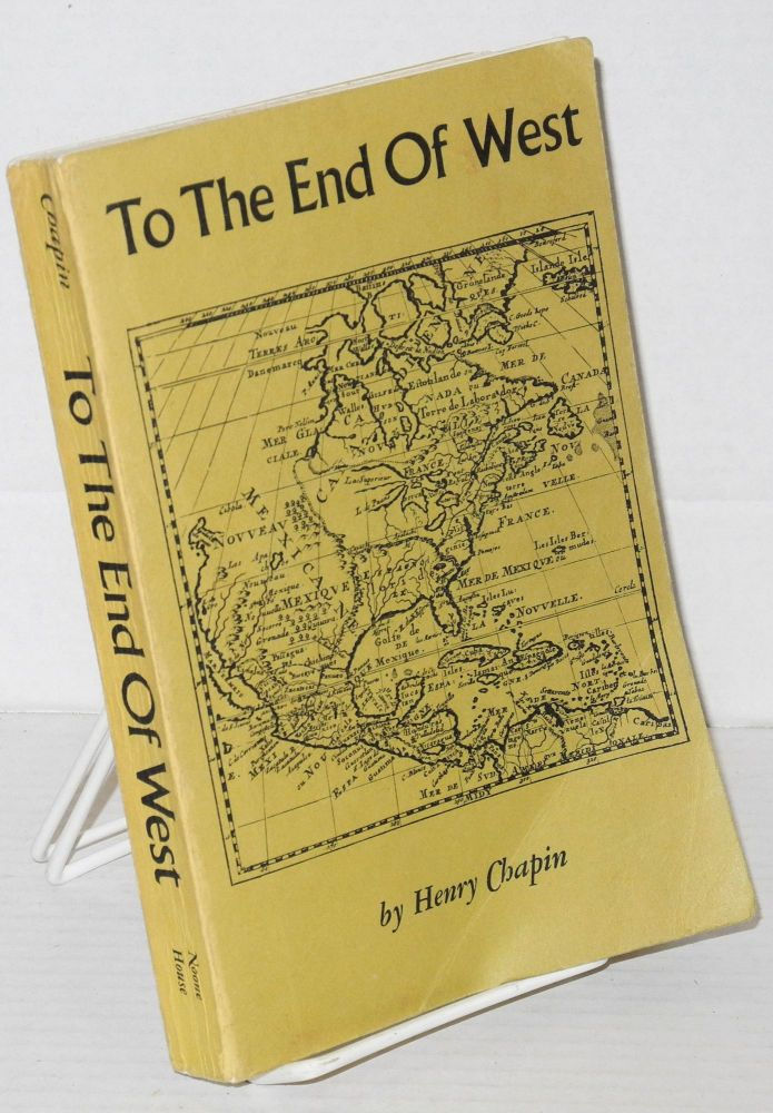 To the end of the West. Henry Chapin, , Florence Perkins.