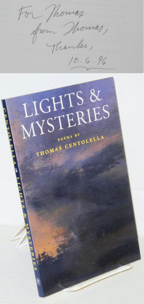 Lights and mysteries: poems. Thomas Centolella.