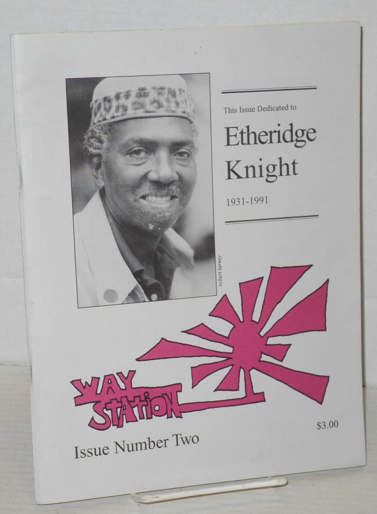 Way station #2: this issue dedicated to Etheridge Knight, 1931-1991. Randy Glumm, , Etheridge Knight, Emma Gomez, Ana Otero.