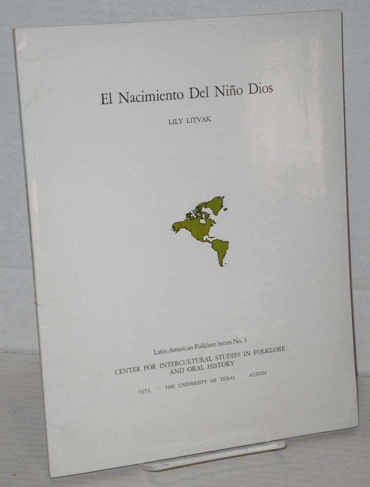 El Naciemiento Del Nino Dios, A Pastoreloa from Tarimoro, Guanajuato; Collected and with a Preliminary Study by Lily Litvak. Musical Transcriptions by Teofilo Vega. Lily Litvak, collection.