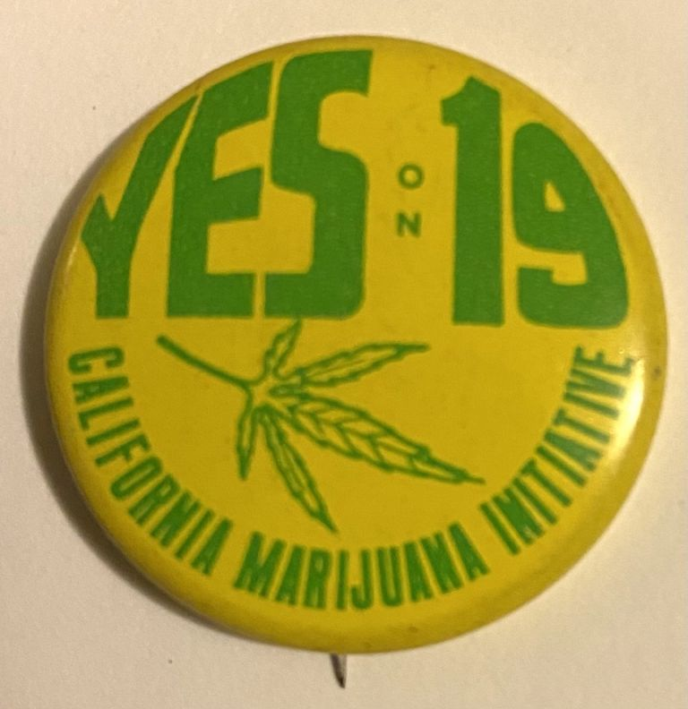 Yes on 19 / California Marijuana Initiative [pinback button]. California Marijuana Initiative.