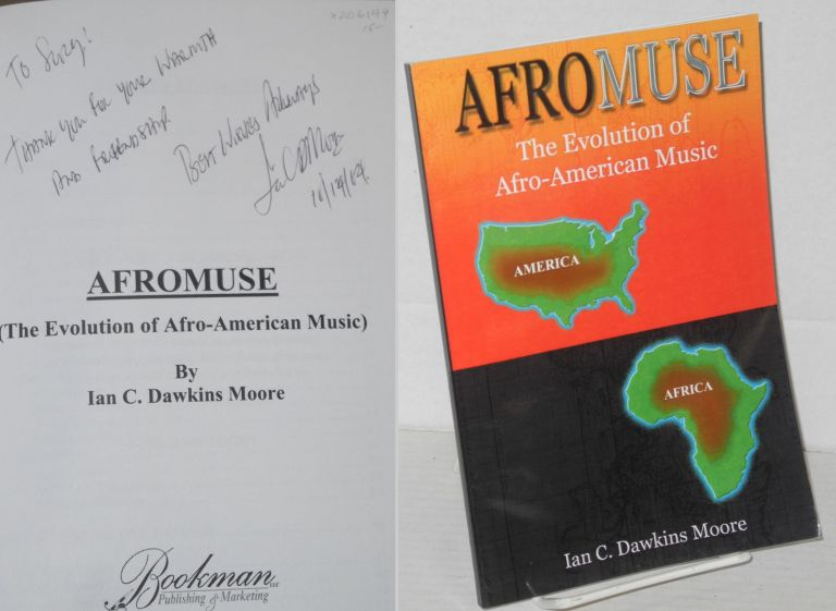 Afromuse: The Evolution of Afro-American Music. Ian C. Dawkins Moore.