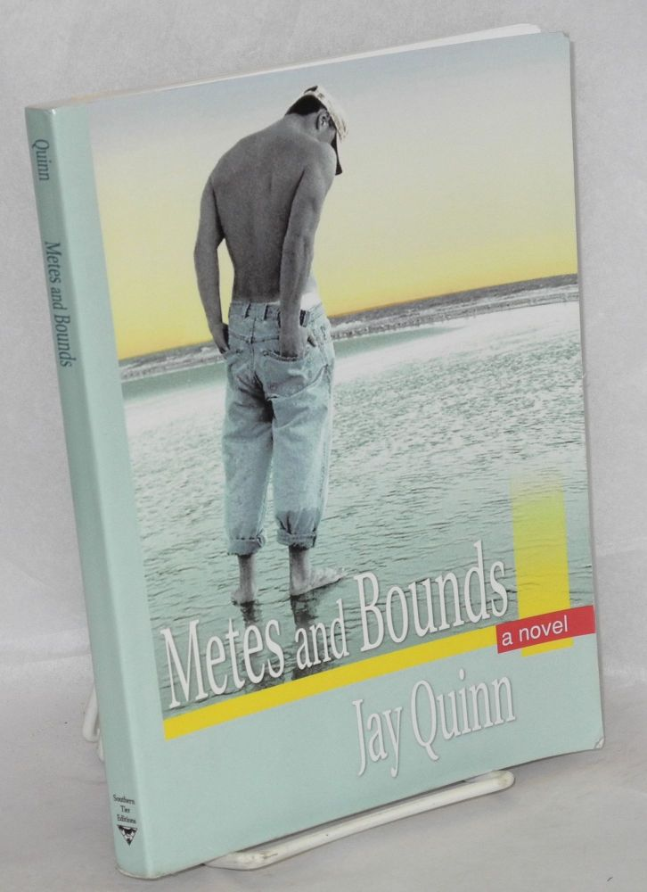 Metes and Bounds a novel. Jay Quinn.
