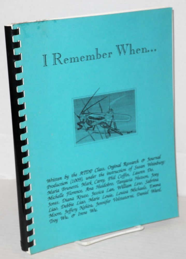 I remember when... oral histories by ATDP Class Original Research & Journal Production. Maria Brunetti ATDP Class, Phil Coffin, Mark Carey.