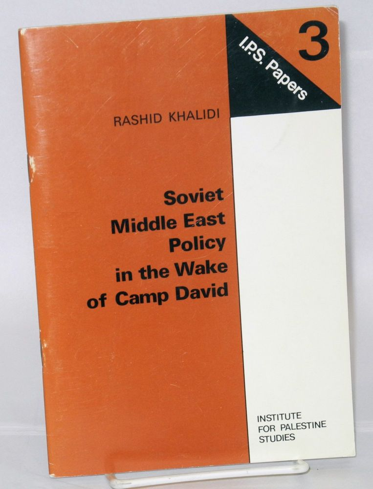 Soviet Middle East policy in the wake of Camp David. Rashid Khalidi.