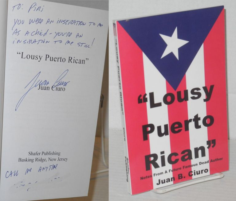 """Lousy Puerto Rican."" Notes from a future famous dead author. Juan Ciuro."