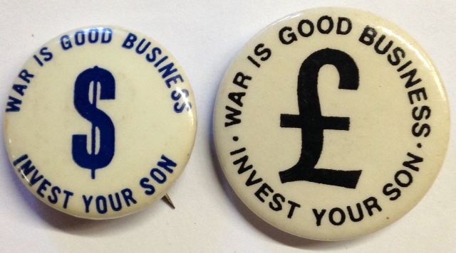 War is good business / Invest your son [two pinback buttons, one with dollar sign, one with pound sign]