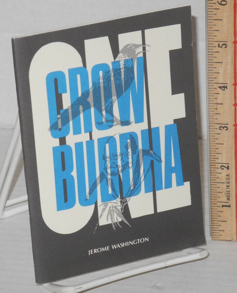 One crow, one Buddha. Jerome Washington.