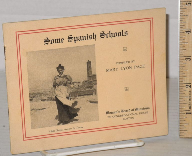 Some Spanish Schools. Mary Lyon Page, compiler.