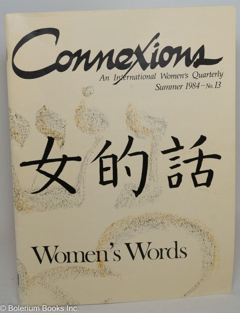 Connexions: an international women's quarterly; issue #13 Summer 1984; women's words