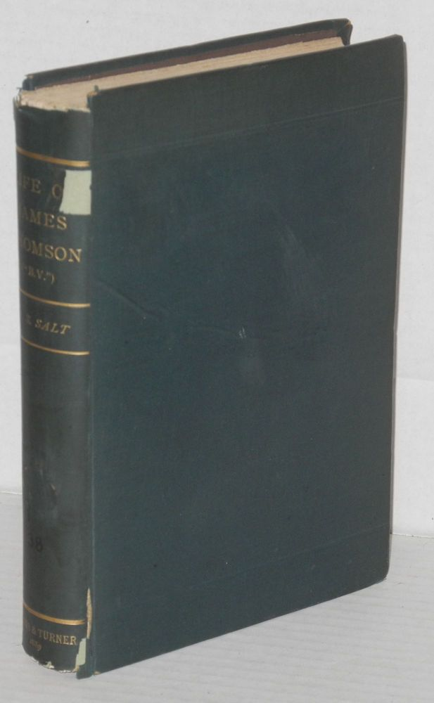 "The life of James Thomson (""B.V.""). With a selection of his letters and a study of his writings. H. S. Salt, Henry Stephens."