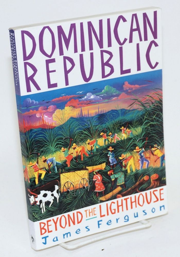 Dominican Republic: beyond the lighthouse. James Ferguson.