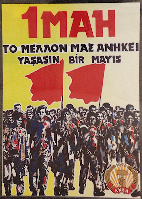 1 mai / To mellon mas anikei / Yasasin bir mayis [May Day poster]. Anorthotikó Kómma Ergazómenou Laoú, Progressive Party of Working People.