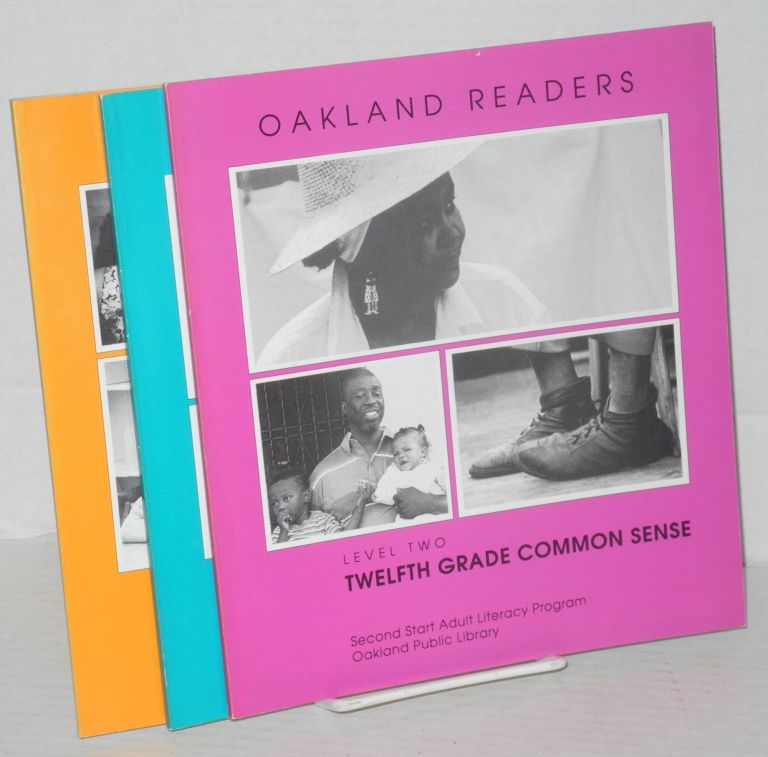 Oakland readers: levels two, three and four; Twelfth Grade Common Sense, The South was Pretty Cold & Deep Feling Feedback [3 volumes]. Jessica Lamb.