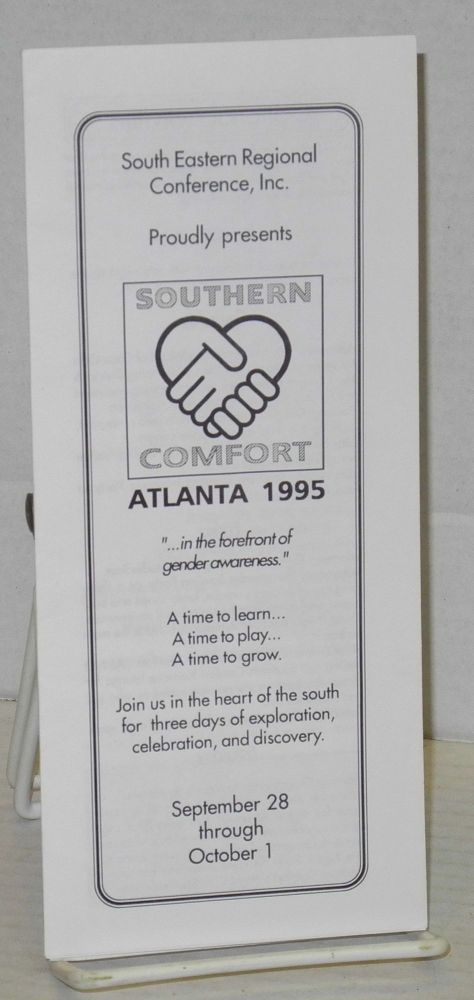"""South Eastern Regional Conference, Inc. proudly presents Southern Comfort, Atlanta 1995: [brochure] September 28 through October 1 """"...in the forefront of gender awareness"""""""