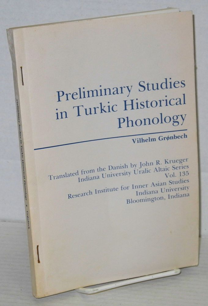 Preliminary Studies in Turkic Historical Phonology. Vilhelm Grønbech, John R. Krueger.
