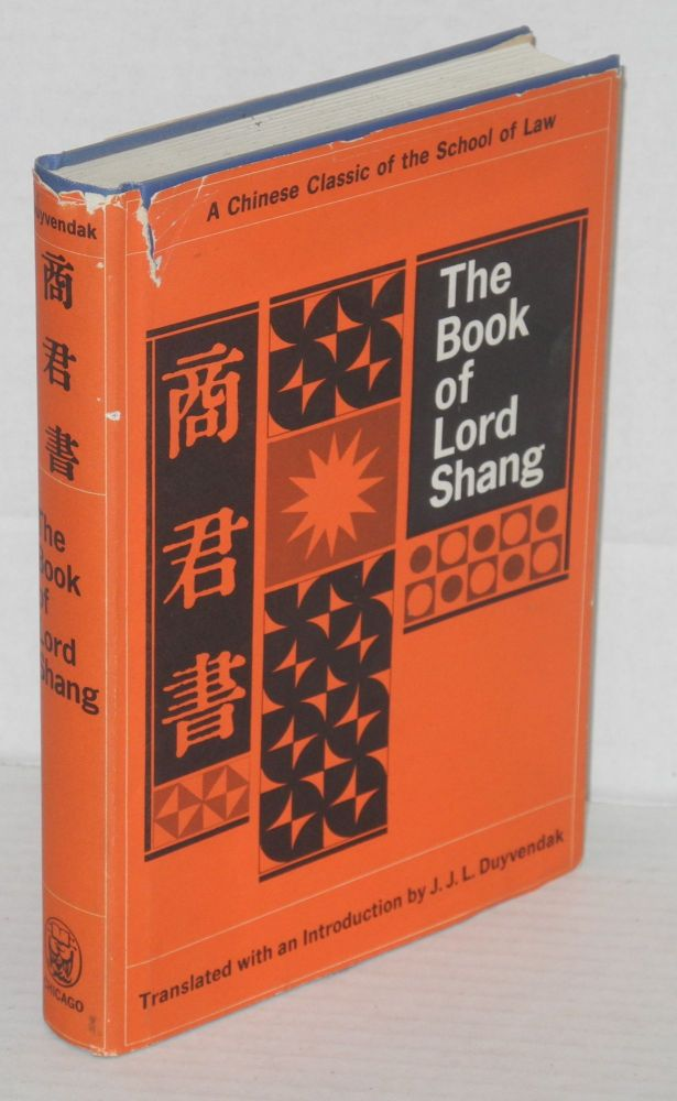 The Book of Lord Shang A Classic of the Chinese School of Law. Lord Shang, Yang.