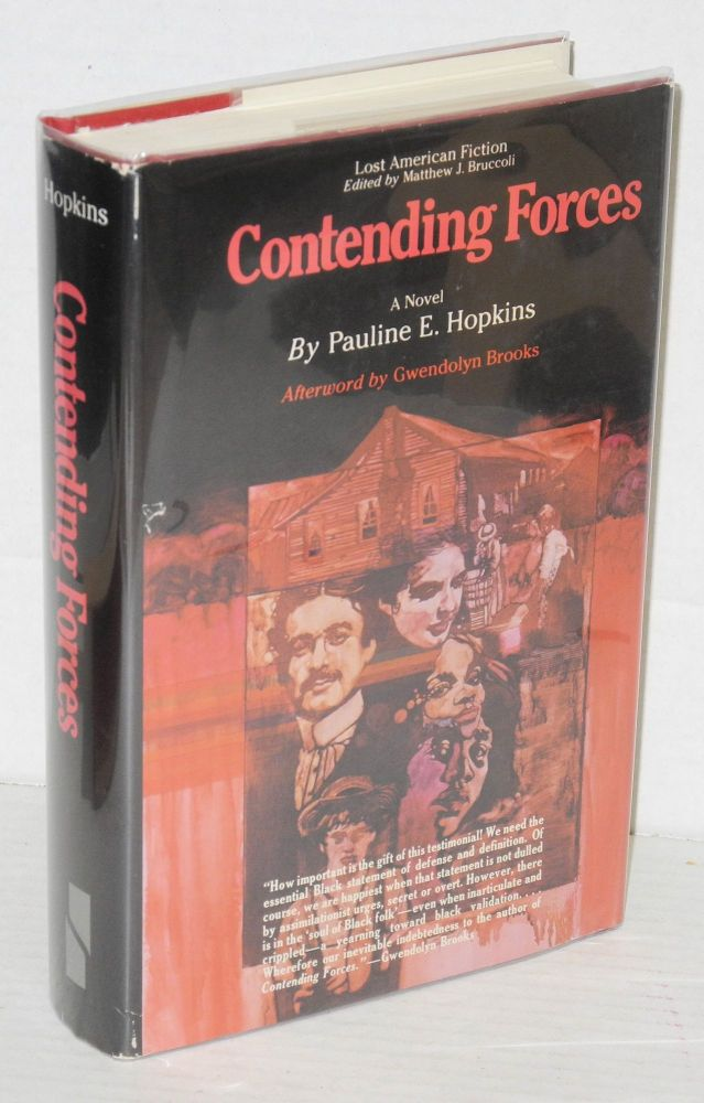 Contending forces: a romance illustrative of Negro life North and South. Pauline E. Hopkins, , Gwendolyn Brooks, R. Emmet Owen.