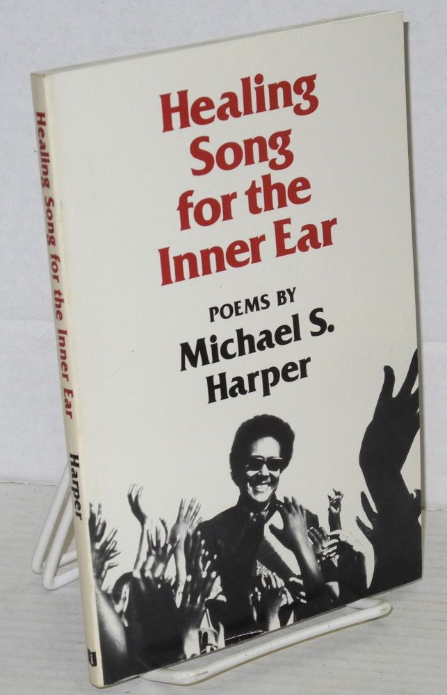 Healing song for the inner ear, poems. Michael S. Harper.