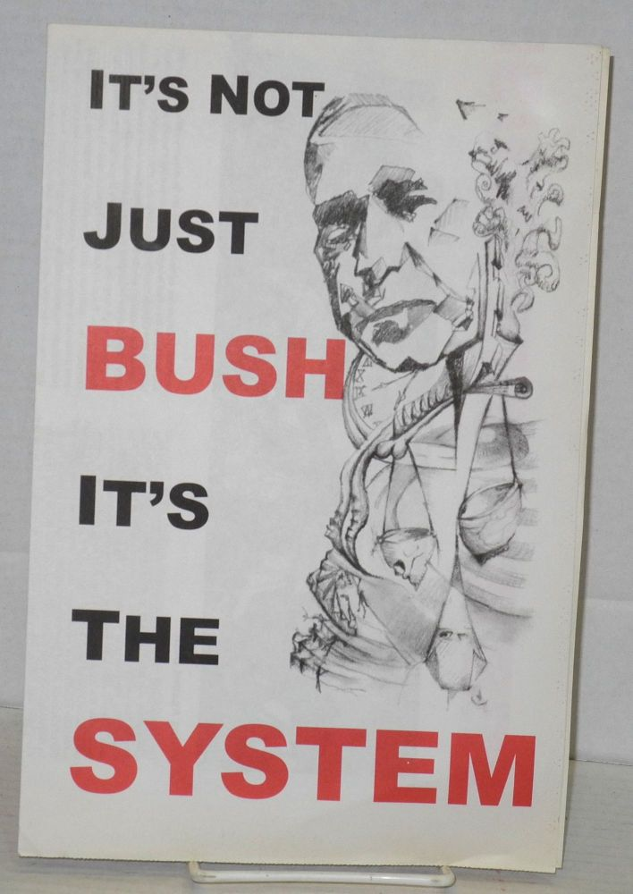 It's not just Bush, it's the system