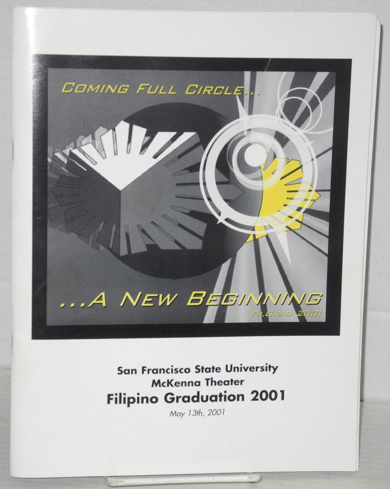 Coming full circle... A new beginning. FilGrad 2001. San Francisco State University, McKenna Theater, Filipino Graduation 2001