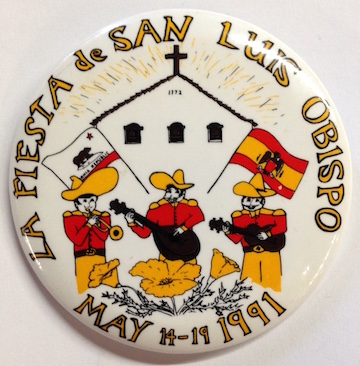 La Fiesta de San Luis Obispo / May 14-19 1991 [pinback button]