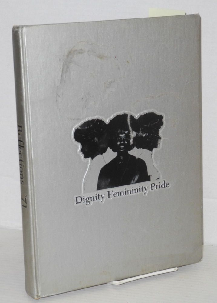 Reflections '71: dignity, femininity, pride Spelman College 1971 yearbook. Tina McElroy Ansa.