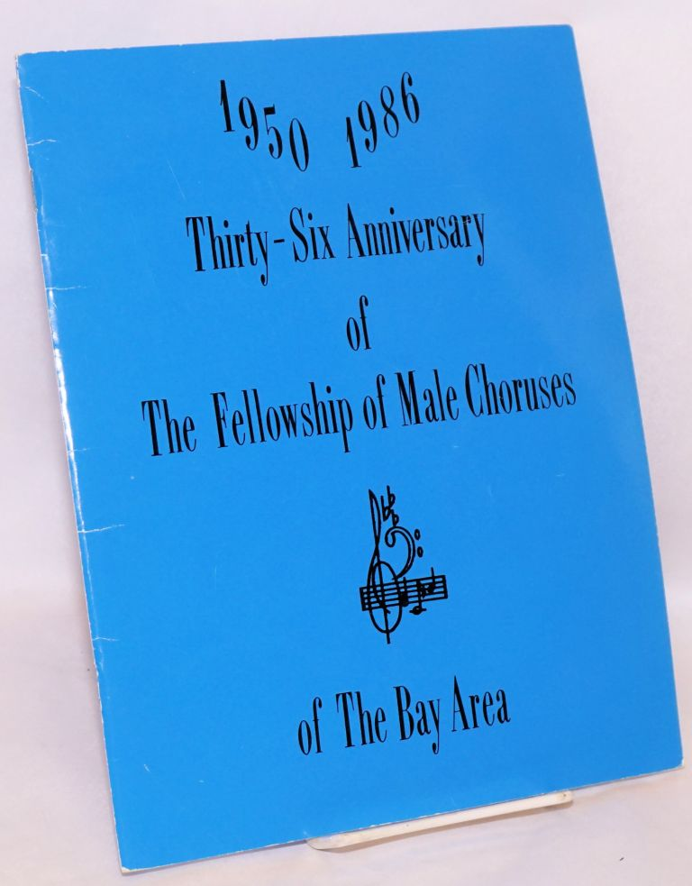 Thirty-Six Anniversary of the Fellowship of Male Choruses of the Bay Area 1950 - 1986 [souvenir program]. Sister Willie E. Smith, scribe.